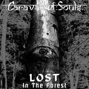 Caravan of Souls - LOST In The Forest